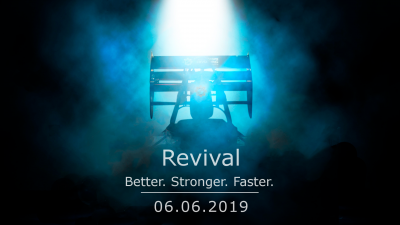 Revival. Better.Stronger. Faster. 06.06.2019